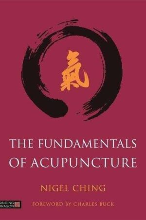 Bokforside The Fundamentals of Acupuncture - Nigel Ching
