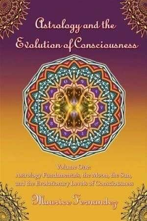 bokforside Astrology_and_the_Evolution_of_Consciousness_Volume_1_ Maurice_Fernandez_