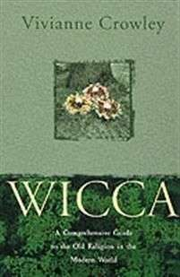 bokforside Wicca A Comprehensive Guide To The Old Religion In The Modern World