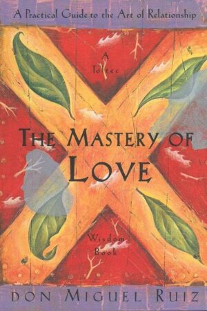 bokforside The Mastery Of Love Don Miguel Ruiz