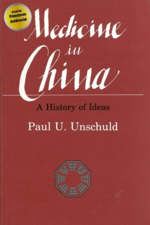bok forside Paul U. Unschuld, Medicine In China A History Of Ideas