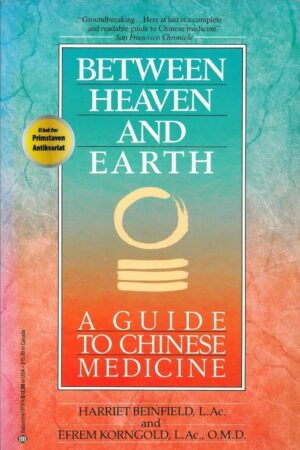 bokforside Between Heaven And Earth, A Guide To Chinese Medicine