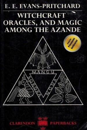bokforside Witchcraft Oracles, And Magic Among The AzandeWitchcraft Oracles, And Magic Among The Azande