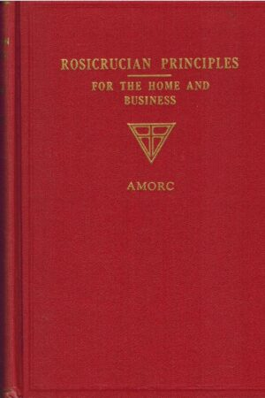 bokomslag Rocicrucian Principlrs For The Home And Business, Amorc