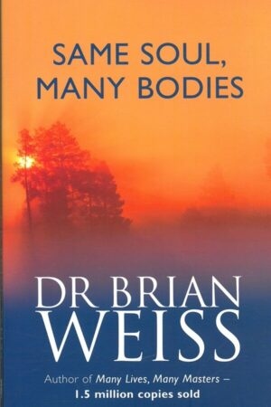 bokforside Same Soul, Many Bodies, Brian L Weiss