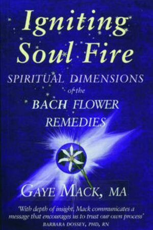 bokforside Igniting Soul Fire, Spiritual Dimensions Of The Bach Flower Remediew