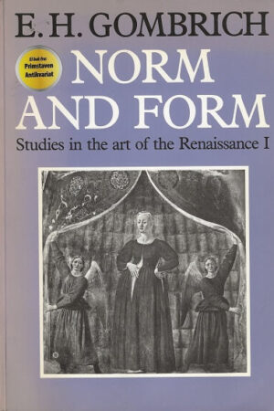 bokforside Norm And Form, Studies In The Art Of The Renaissance Gombrich